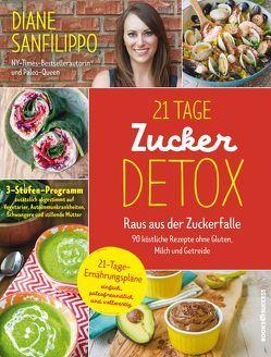 21-Tage-Zucker-Detox von Sanfilippo,  Diane, Schöbitz ,  Birgit