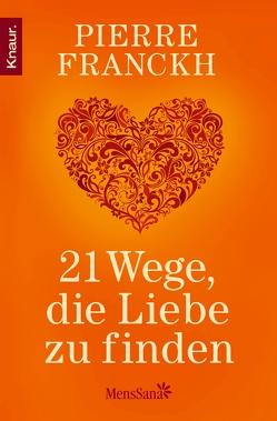 21 Wege, die Liebe zu finden von Franckh,  Pierre