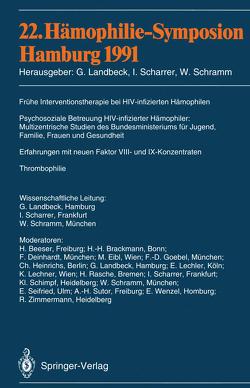 22. Hämophilie-Symposion Hamburg 1991 von Beeser,  H., Brackmann,  H.-H., Deinhard,  F., Eibl,  M., Goebel,  F.D., Heinrichs,  C., Landbeck,  G., Lechler,  E., Lechner,  K., Rasche,  H., Scharrer,  Inge, Schimpf,  K., Schramm,  Wolfgang, Seifried,  E., Sutor,  A.-H., Wenzel,  E., Zimmermann,  R