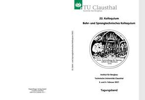 22. Kolloquium Bohr- und Sprengtechnisches Kolloquium von Institut für Bergbau