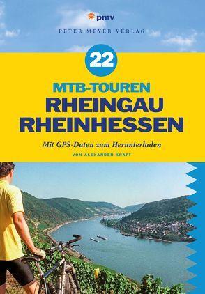 22 MTB-Touren Rheingau Rheinhessen von Kraft,  Alexander