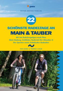 22 schönste Radeltage an Main & Tauber von Lasar,  Barbi, Lasar,  Thomas