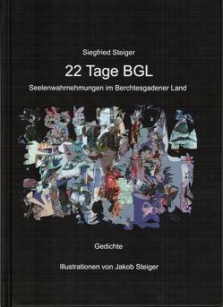 22 Tage BGL von Steiger,  Jakob, Steiger,  Siegfried