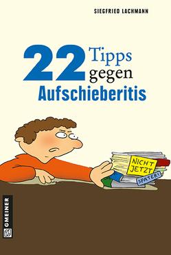 22 Tipps gegen Aufschieberitis von Lachmann,  Siegfried
