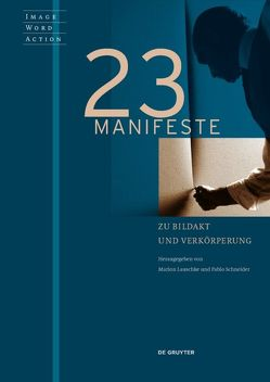 23 Manifeste zu Bildakt und Verkörperung von Lauschke,  Marion, Schneider,  Pablo