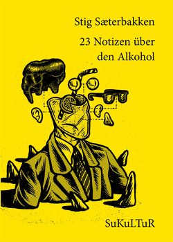 23 Notizen über den Alkohol von Degens,  Marc, Kübler,  Karl Clemens, Sæterbakken,  Stig
