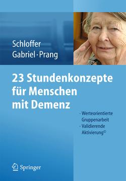 23 Stundenkonzepte für Menschen mit Demenz von Gabriel,  Irene, Prang,  Ellen, Schloffer,  Helga