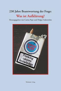 230 Jahre Beantwortung der Frage: Was ist Aufklärung? von Pape,  Carina, Sederström,  Holger