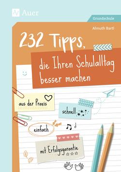 232 Tipps, die Ihren Schulalltag besser machen von Bartl,  Almuth