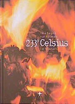 233 Celsius – Ein Feuerbuch von Bargeld,  Blixa, Karawahn,  Kain, Tawada,  Yoko, Zinfert,  Maria