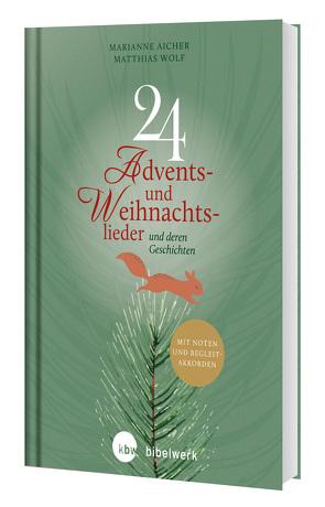 24 Advents- und Weihnachtslieder von Aicher,  Marianne, Wolf,  Matthias