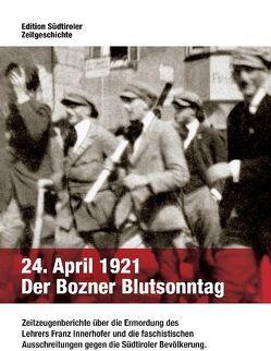 24. April 1921   Der Bozner Blutsonntag von Mumelter,  Norbert, Thaler,  Elmar