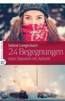 24 Begegnungen zum Staunen im Advent von Langenbach,  Sabine