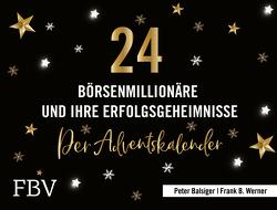 24 Börsenmillionäre und ihre Erfolgsgeheimnisse von Balsiger,  Peter, Werner,  Frank B.