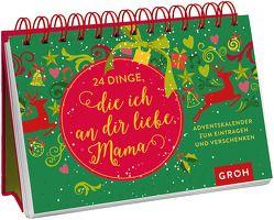24 Dinge, die ich an dir liebe, Mama von Joachim Groh (Hrsg.)