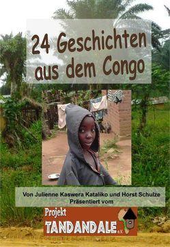 24 Geschichten aus dem Congo von Kataliko,  Julienne Kaswera, Schulze,  Horst