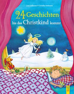 24 Geschichten, bis das Christkind kommt von Gallauner,  Lisa, Seelmann,  Cornelia