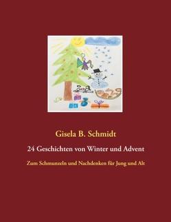 24 Geschichten von Winter und Advent von Schmidt,  Gisela B.