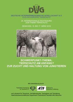 24. Internationale Fachtagung zum Thema Tierschutz, München, SCHWERPUNKT-THEMA: TIERSCHUTZ AM ANFANG? ZUR ZUCHT UND HALTUNG VON JUNGTIEREN