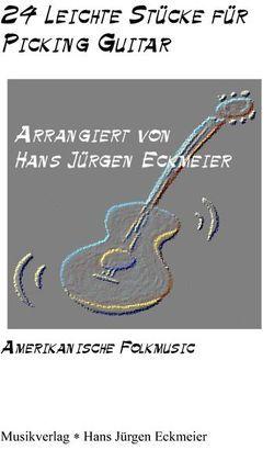 24 leichte Stücke für Picking Guitar von Eckmeier,  Hans J