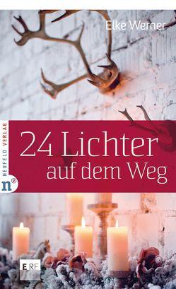 24 Lichter auf dem Weg von Werner,  Elke