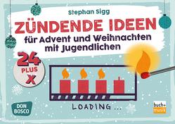 24 plus X zündende Ideen von Sigg,  Stephan