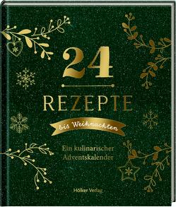 24 Rezepte bis Weihnachten von Stix,  Julia
