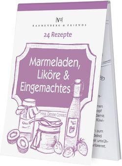 24 Rezepte – Marmelade, Likör und Eingemachtes