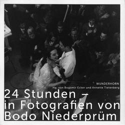 24 Stunden – in Fotografien von Bodo Niederprüm von Ecker,  Bogomir, Niederprüm,  Bodo, Tietenberg,  Annette