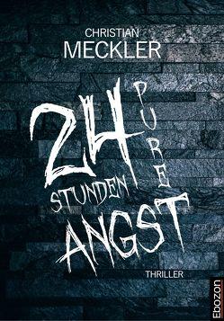 24 Stunden pure Angst von Meckler,  Christian