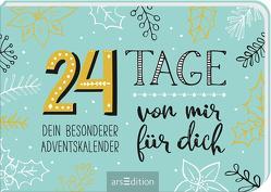 24 Tage von mir für dich – Dein besonderer Adventskalender. Zum Ausfüllen und Verschenken