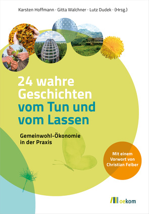 24 wahre Geschichten vom Tun und vom Lassen von Dudek,  Lutz, Hoffmann,  Karsten, Walchner,  Gitta