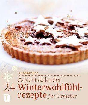 24 Winterwohlfühlrezepte für Genießer Thorbeckes Adventskalender