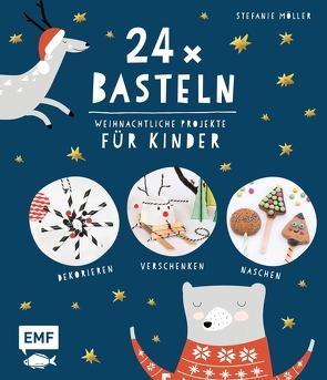 24 x Basteln – Weihnachtliche Projekte für Kinder von Möller,  Stefanie