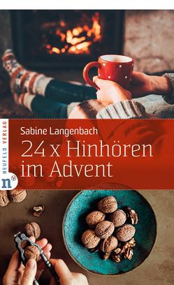 24 x Hinhören im Advent von Langenbach,  Sabine