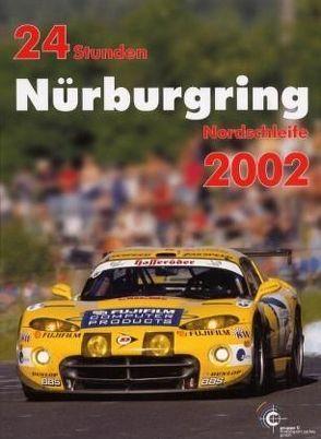 24h Rennen Nürburgring. Offizielles Jahrbuch zum 24 Stunden Rennen auf dem Nürburgring / 24 Stunden Nürburgring Nordschleife 2002 von Ufer,  Jörg, Upietz,  Ulrich