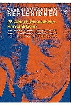 25 Albert Schweitzer-Perspektiven von Dr. Schüz,  Gottfried