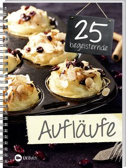 25 begeisternde Aufläufe von LV-Buch