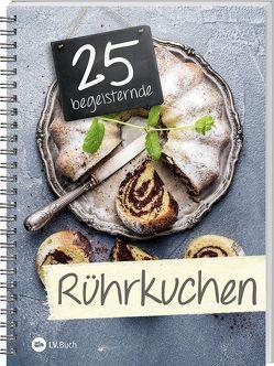 25 begeisternde Rührkuchen von LV-Buch
