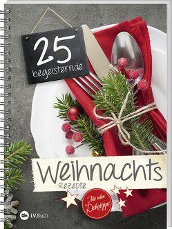 25 begeisternde Weihnachsrezepte von LV-Buch
