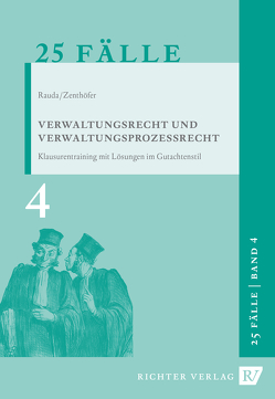 25 Fälle Band 4 – Verwaltungsrecht und Verwaltungsprozessrecht von Rauda,  Christian, Zenthoefer,  Jochen