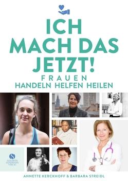 25 Frauen, die handeln, helfen, heilen von Kerckhoff,  Annette, Streidl,  Barbara