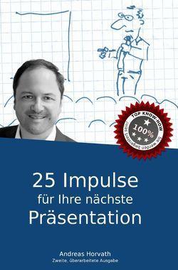 25 Impulse für Ihre nächste Präsentation von Horvath,  Andreas