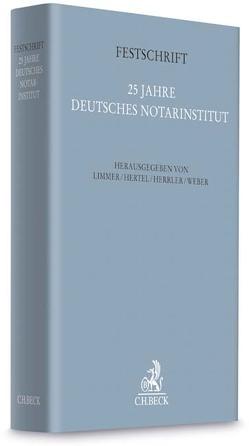 Festschrift 25 Jahre Deutsches Notarinstitut von Herrler,  Sebastian, Hertel,  Christian, Limmer,  Peter, Weber,  Johannes