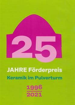 25 Jahre Förderpreis – Keramik im Pulverturm von Isensee,  Sabine