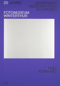 25 Jahre! Fotomuseum Winterthur von Gassert,  Doris, Kunze,  Franziska, Seelig,  Thomas, Wietlisbach,  Nadine