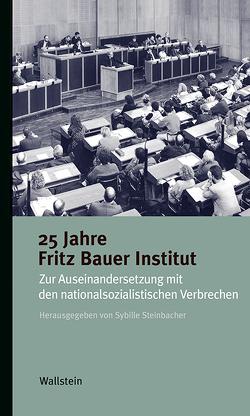 25 Jahre Fritz Bauer Institut von Steinbacher,  Sybille