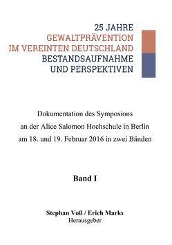 25 Jahre Gewaltprävention im vereinten Deutschland – Bestandsaufnahme und Perspektiven von Marks,  Erich, Voß,  Stephan