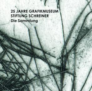 25 Jahre Grafikmuseum Stiftung Schreiner von Kroneck,  Dr. Linn