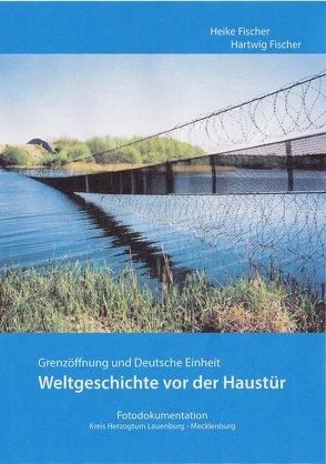 25 Jahre grenzenlos – Weltgeschichte vor der Haustür von Fischer,  Hartwig, Fischer,  Heike